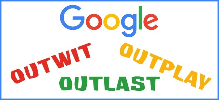 Google – Outwit, Outplay and Outlast